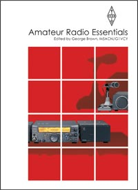 Amateur Radio Essentials Edited by George Brown, M5ACN