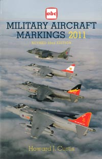 abc Military Aircraft Markings 2011 by Howard J. Curtis