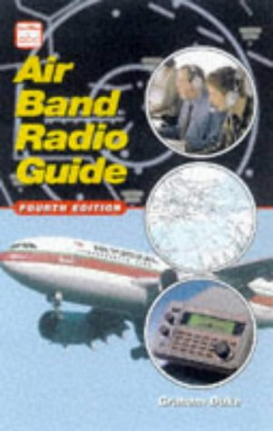 Air Band Radio Guide Fourth Edition by Graham Duke