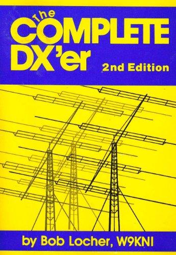 The Complete DX'er 2nd Edition by Bob Locher, W9KNI
